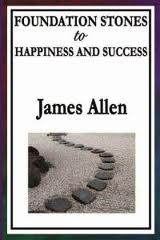 Foundation Stones of Happiness and Success
